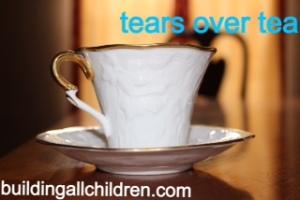 Tears over Tea
